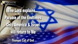 2004-08-03 - Parable of the Endtimes-Only America and Israel return to God-Trumpet Call of God