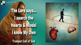 2009-07-27 - God searches Heart and Mind-Thoughts-Jesus knows His Own-Trumpet Call of God
