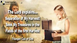 2010-03-26 - Separation of the Lords Harvest-Treasures in the Fields of the first Harvest-Trumpet Call of God