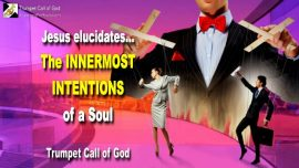 2011-01-15 - Innermost Intentions of a Soul-Retain Control-Gain Control over Others-Trumpet Call of God