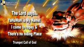2011-06-08 - I am Lord-YaHuWaH is My Name-Payback-No hiding Place-Wrath of the Lamb-Trumpet Call of God