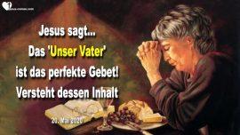 2020-05-20 - Gebet Unser Vater-Dankbarkeit-Transparenz-Selbsterkenntnis-Fehler finden-Liebesbrief von Jesus