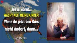 2020-05-27 - Kinder Gottes Erwachen-Kurs andern-Kampf Gut gegen Bose-Amerika-Liebesbrief von Jesus