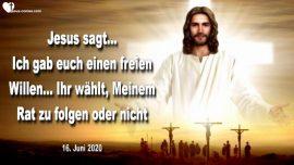 2020-06-16 - Willensfreiheit Gewissen-Der freie Wille-Rat Gottes-Rat von Jesus folgen-Liebesbrief von Jesus