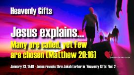 Heavenly Gifts of Heaven Jakob Lorber english-Many are called yet few are chosen-Matthew 20_16