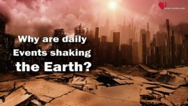The Book of the true Life Teaching 184-Why are daily Events shaking the Earth-Tribulation