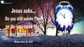 2015-03-28 - House in Order-Seeking Jesus Christ-Wasting Time-Bride of Christ-Love Letter from Jesus