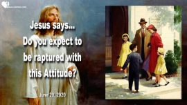 2020-06-20 - Ignore The Poor-Going to Church-Widows-Orphans-Rapture-Love Letter from Jesus