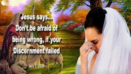 2020-07-02 - admit an error-make a mistake-be wrong-failed Discernment-Love Letter from Jesus