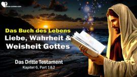 Das Dritte Testament Kapitel 6-1-Das grosse Buch des Lebens Liebe Wahrheit Weisheit Gottes-DDT