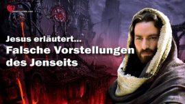 Das Grosse Johannes Evangelium Jakob Lorber-Folgen falsche Vorstellung vom Jenseits-Richten-Strafen