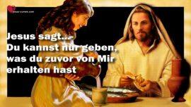 Grosses Johannes Evangelium Jakob Lorber-Man kann nur geben was man von Gott empfangen hat