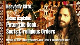 Heavenly Gifts Jakob Lorber english-Teaching of Jesus Peter the Rock Sects Religious Orders-Divine Truth