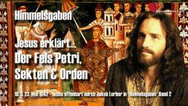 Himmelsgaben Jakob Lorber deutsch-Lehrgang von Jesus Fels Petri Sekten Orden Wahrheit von Gott