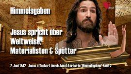 Himmelsgaben Jakob Lorber deutsch-Weltweisheit-Materialismus-Spott-Weltweise-Materialisten-Spotter