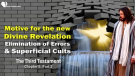 The Third Testament Chapter 5-Elimination of Errors-Cults-Paganism-Ignorance-New Divine Revelation-TTT