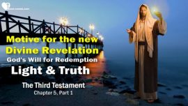 The Third Testament Chapter 5-Gods Will for Redemption-Light of Truth is Life for the Spirit-TTT