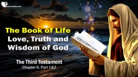The Third Testament Chapter 6-1-The great Book of Life-Gods Book of Love Truth Wisdom-TTT