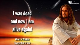 Words of Wisdom 58 from Jesus Christ-Trumpet Call of God-I was dead and now I am alive again