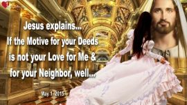 2015-05-01 - Motive for our Deed Love for God Jesus Jehovah Brotherly Love-Love Letter from Jesus