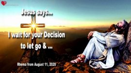 2020-08-11 - Jesus is waiting-Jesus is calling-Follow Jesus-Let go-Make a Decision-Love Letter from Jesus