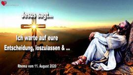 2020-08-11 - Jesus wartet-Jesus ruft-Jesus folgen-Loslassen-Entscheidung treffen-Liebesbrief von Jesus