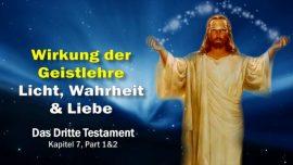 Das Dritte Testament Kapitel 7-1-Licht der Welt-Wahrheit-Liebe-Wirkung der Geistlehre DDT