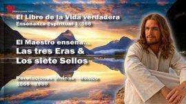 El Libro de la Vida veradera Ensenanza 1 de 366 Mexico-El Maestro ensena Las tres Eras-Los siete Sellos