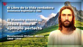 El Libro de la Vida verdadera Ensenanza 3 de 366 Mexico-El Maestro ensena-Jesus como el ejmplo perfecto