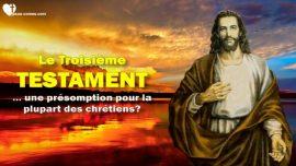 Le Troisieme Testament Introduction-Compendium-Une presomption pour la plupart des chretiens-