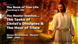 The Book of the true Life-Divine Revelations Mexico-Teaching 2-Tasks of Jesus Disciples-Hour of Trial