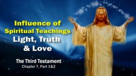 The Third Testament Chapter 7-1-Light of the World-Truth-Love-Influence of the Spiritual Teaching DDT