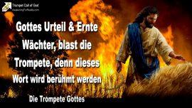 2008-09-24 - Gottes Urteil Ernte des Herrn-Wachter-Trompete blasen-Wort Gottes-Die Trompete Gottes