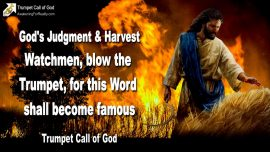 2008-09-24 - Judgment of God Harvest-Watchmen-blow the Trumpet-Word of God famous-Trumpet Call of God