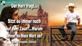2010-08-05 - Auf dem Zaun sitzen-Schilfrohr im Wind-Wort Gottes ablehnen-Die Trompete Gottes