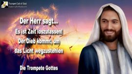 2010-10-02 - Es ist Zeit loszulassen-Der Dieb kommt-Das Licht stehlen-Die Welt Dunkelheit-Die Trompete Gottes