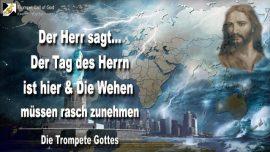 2011-03-14 - Der Tag des Herrn ist hier-Die Wehen mussen rasch zunehmen-Die Trompete Gottes