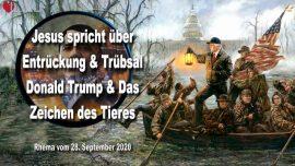 2018-09-23 - Entruckung-Trubsalszeit-Donald Trump-Antichrist-Zeichen des Tieres-Gedankenkontrolle-Liebesbrief von Jesus