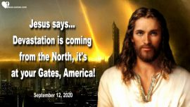 2020-09-12 - Warning Love Letter from Jesus-Devastation comes from the North-America Destruction is coming