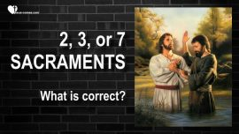 2020-09-15 - Sacraments Flagship of the Denominations-two three seven Sacraments-What does Jesus Christ say
