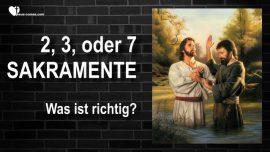 2020-09-15 - Sakramente Visitenkarte der Konfessionen-zwei drei sieben Sakramente-Was sagt Jesus Christus