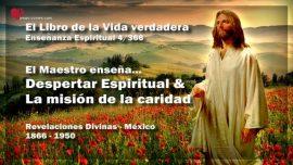 El Libro de la Vida verdadera Ensenanza 4 de 366 Mexico-Despertar Espiritual-Mision de la caridad