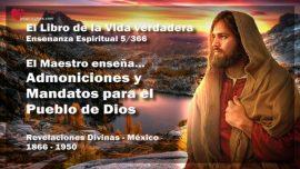 El Libro de la Vida verdadera Ensenanza 5 de 366 Mexico-Admoniciones y Mandatos para el Pueblo de Dios