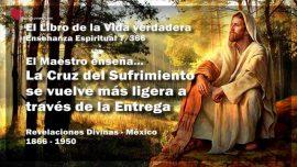 El Libro de la Vida verdadera Ensenanza 7 de 366 Mexico-La Cruz del Sufrimiento se vuelve mas ligera