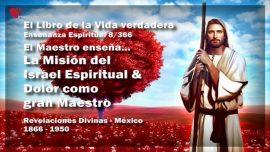 El Libro de la Vida verdadera Ensenanza 8 de 366 Mexico-Israel Espiritual-Dolor como gran Maestro
