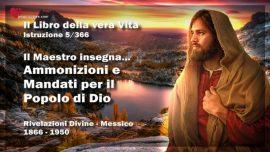 Il Libro della vera Vita Istruzione 5 di 366-Il Maestro insegna-Ammonizioni e Mandati per il Popolo di Dio