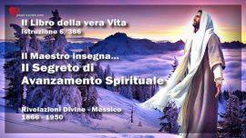 Il Libro della vera Vita Istruzione 6 di 366-Il Maestro insegna-Il Segreto di Avanzamento Spirituale