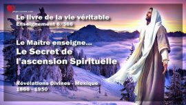 Le livre de la vie veritable-Enseignement 6 des 366-Le Maitre enseigne-Le Secret de l'ascension spirituelle