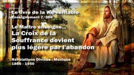 Le livre de la vie veritable-Enseignement 7 des 366-La Croix de la Souffrance devient plus legere par l_abandon