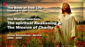 The Book of the true Life Teaching 4-The spiritual Awakening-Mission Charity Brotherly Love